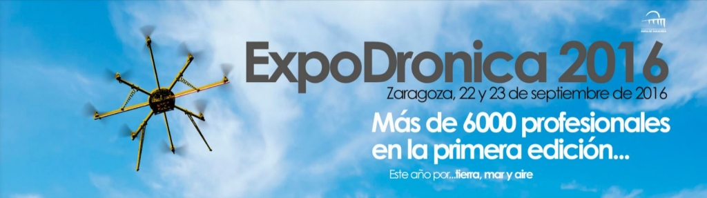 Expodrónica 2016 celebra la 2ª Edición de la Feria más importante en España dedicada a los drones de uso civil